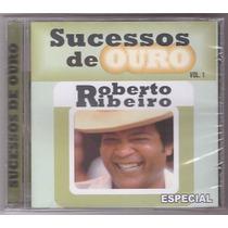 Cd Roberto Ribeiro - Sucessos De Ouro - Novo/lacrado