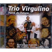 Cd Trio Virgulino - Forró Do Futuro/ Velho Chico - Novo***