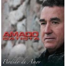 Cd Amado Batista - Perdido De Amor 2006