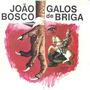 Cd Joao Bosco - Galos De Briga