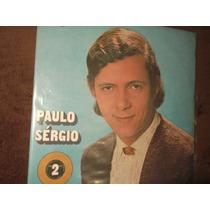 Paulo Sergio - Lp Vinil Volume 2 Anos 60 Não É Roberto Raro