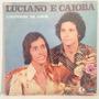 Lp Luciano E Caioba (confissao De Amor)