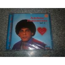 Cd Adelino Nascimento - Vol.2 Frete Gratis