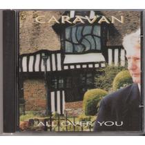 Cd Caravan - All Over You ( C/ 2 Bonus Ingles ) 2006