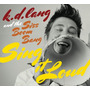 Cd K.d. Lang Sing It Loud (2011) - Novo Lacrado Original