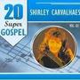 Cd Shirley Carvalhães - Vol.3 - As 20 Melhores