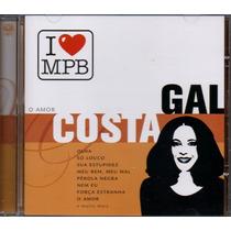 =cd Gal Costa - O Amor - I Love Mpb