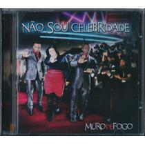 Cd Muro De Fogo - Não Sou Celebridade * Original