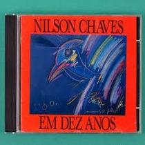 Nilson Chaves - Em Dez Anos 1991 - Cd (flavio Venturini Vita