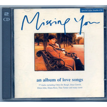 Cd Duplo Missing You - An Album Of Love Songs - Semi Novo***