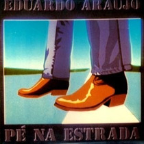 Eduardo Araújo - Pé Na Estrada (cd Lacrado - Novo)