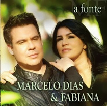 Cd Marcelo Dias & Fabiana - A Fonte.