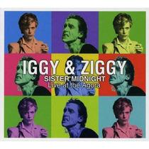 Cd Iggy & Ziggy Sister Midnight Live At The Agora - Digipack