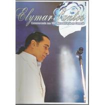 Dvd Elymar Santos -comemorando Sua 100 Apresentação Canecão