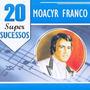 Moacyr Franco - 20 Super Sucessos - Original - Lacrado