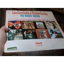 Lp - Léo Canhoto E Robertinho - No Bang Bang - Excelen