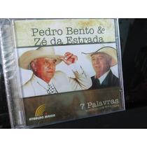 Pedro Bento & Zé Da Estrada, Cd 7 Palavras, 2003