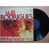 Jair Rodrigues- Lp Minha Hora E Vez- 1976- Original!