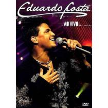 Dvd Eduardo Costa - Ao Vivo 2006 (novo!)