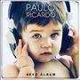 Cd Paulo Ricardo - Novo Álbum (2016) Lacrado