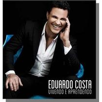 Eduardo Costa - Vivendo E Aprendendo 2015 - Cd Original