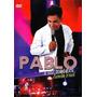 Dvd Pablo A Voz Romântica Arrocha Brasil Original + Frete Gr