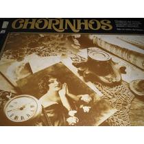 Lp Vinil Chorinhos Ano 1977