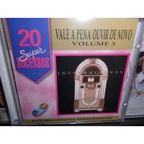 Cd Vale A Pena Ouver De Novo Vol 3 Frete 700 R$