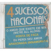 Compacto Vinil - 4 Sucessos Nacionais - O Amor Que Existe Em