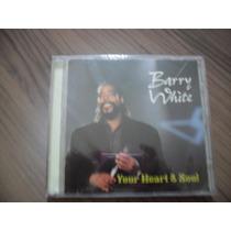 Cd Barry White Your Heart & Soul Produto Lacrado