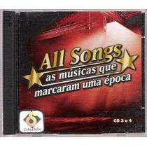 Cd All Songs As Musicas Que Marcaram Uma Época Cd 3 E 4