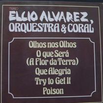 Elcio Alvarez - Olhos Nos Olhos - O Que Será - Qu Vinil Raro