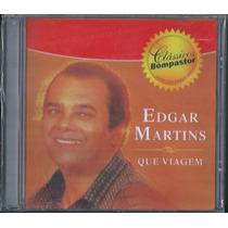 Cd Edgar Martins - Que Viagem * Original