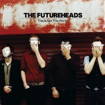Cd Futureheads This Is Not The World - Digipack