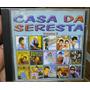 Cd Casa Da Seresta / Volume 2 Frete Gratis