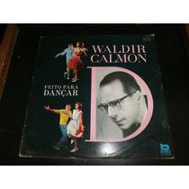 Lp Waldir Calmon - Feito Para Dançar - D, Disco Vinil, 1982