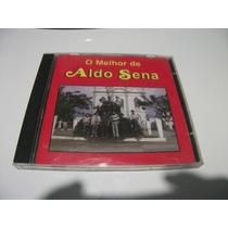 Cd - Aldo Sena O Melhor De Aldo Sena