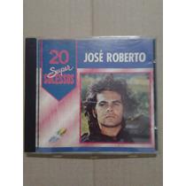 Vendo Cd Original - José Roberto - Série 20 Super Sucessos