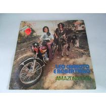 Lp Leo Canhoto E Robertinho / Amazonas Kid / Ano 1973