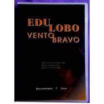 Dvd Edu Lobo - Vento Bravo - 1ª Edição Original 2007