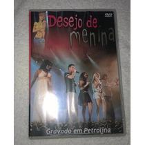 Dvd Forró Desejo De Menina Ao Vivo 1 - Em Petrolina