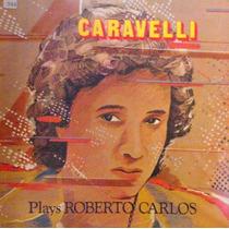 Caravelli Plays Roberto Carlos - Cd* Novo* Stereo* Orquestra