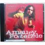 A9704 Cd Amaury Fonteneli - Coisas Que Voce Precisa Ouvir