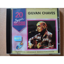 Gilvan Chaves- Cd 20 Super Sucessos- 1998- Original- Zerado!