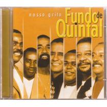 Cd Grupo Fundo De Quintal - Nosso Grito ( Som Livre ) 2000