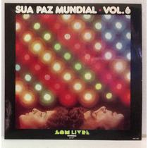 Lp Sua Paz Mundial Vol 6 - 1977 - Som Livre - Novo