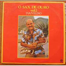 Lp Ivanildo - O Sax De Ouro Vol. 2