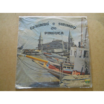 Carimbó E Sirimbó Do Pinduca - 1973 - Lp