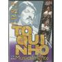 Dvd Toquinho - Musicalmente (lacrado)