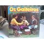Lp. Os Gaiteiros-gaita Ponto 1981.